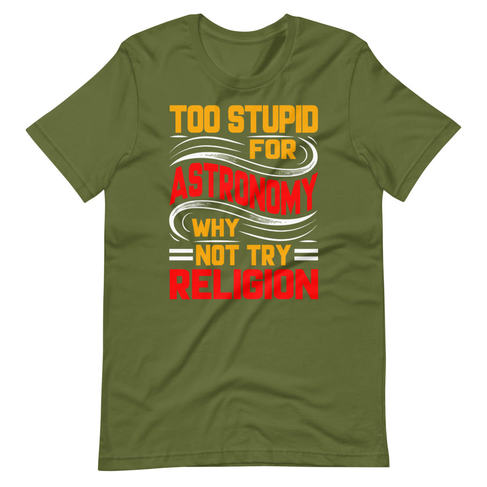 To stupid for - Short-Sleeve Unisex T-Shirt
