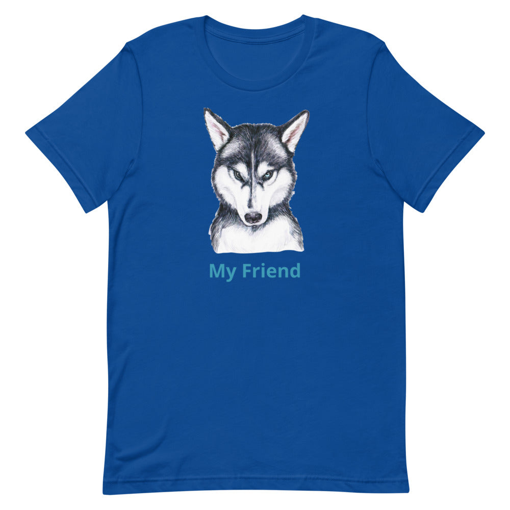 My Friend - Short-Sleeve Unisex T-Shirt