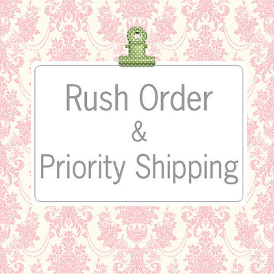 Rush Order and Priority Shipping