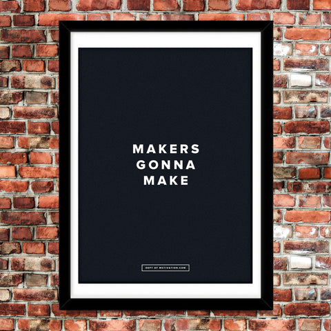 """Makers Gonna Make"" poster"