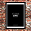 "Motivational Poster: Makers Gonna Make 18x24""... Dept. of Motivation"