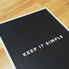 Motivational Poster: Keep it simple 18x24... Dept. of Motivation