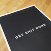 Motivational Poster: Get Shit Done Poster 18x24... Dept of Motivation