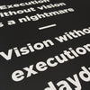 "Motivational Poster: Execution without vision is a nightmare. Vision without execution is a daydream. 18x24"" by Dept. of Motivation"