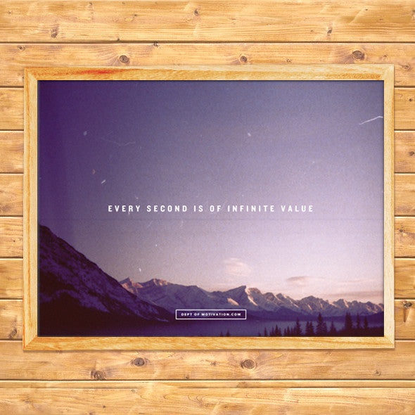 """EVERY SECOND IS OF INFINITE VALUE."" 365q inspirational & motivational quote poster by Julian Bialowas for The Dept. of Motivation - Size: 18x24 inches"