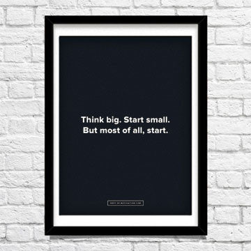 """Think big. Start small."" poster"