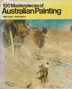 100 Masterpieces of Australian Painting - William Splatt and Barbara Burton