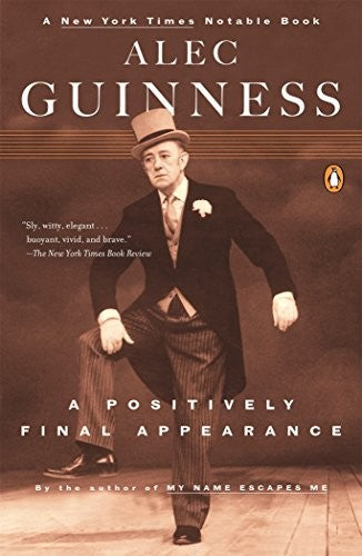 A Positively Final Appearance: A Journal 1996-98 - Guinness, Alec