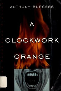 A Clockwork Orange - Burgess, Anthony