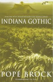 Indiana Gothic - Pope Brock