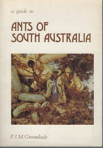A Guide to the Ants of South Australia - Greenslade, PJM