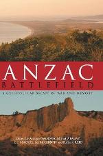 Anzac Battlefield: A Gallipoli Landscape of War and Memory - Antonio Sagona, Mithat Atabay, Christopher Mackie, Ian McGibbon, Richard Reid (eds)