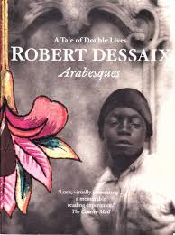 Arabesques: A Tale of Double Lives - Robert Dessaix