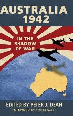Australia 1942 : In the Shadow of War - Peter Dean (ed)