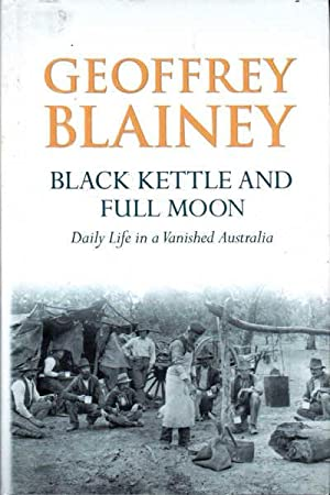 Black Kettle and Full Moon - Geoffrey Blainey