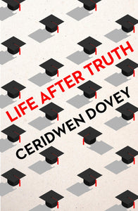 Life After Truth - Ceridwen Dovey