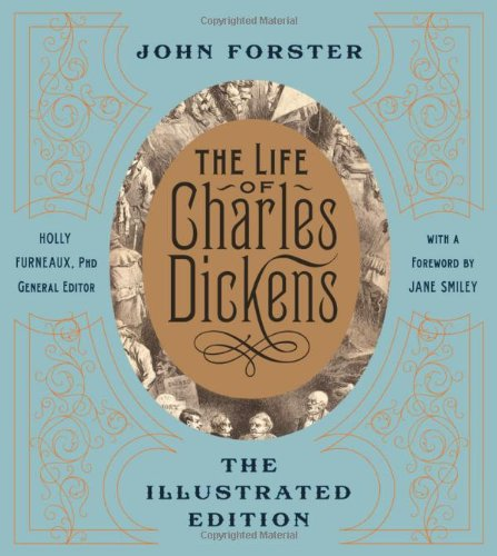 The Life of Charles Dickens (illustrated edition) - John Forster