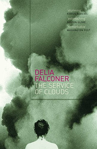 The Service of Clouds - Delia Falconer
