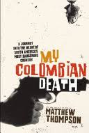 My Columbian Death - Matthew Thompson