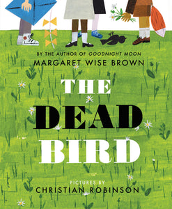The Dead Bird - Margaret Wise Brown & Christian Robinson