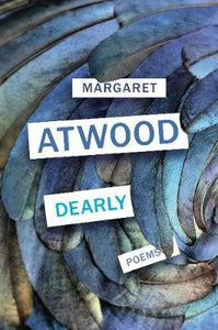 Dearly : Poems - Margaret Atwood