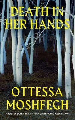 Death in her Hands - Ottessa Moshfegh