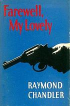 Farewell My Lovely - Raymond Chandler