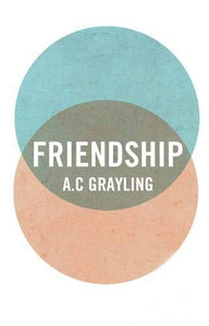 Friendship - A C Grayling