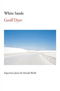 White Sands - Geoff Dyer
