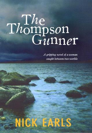 The Thompson Gunner - Nick Earls