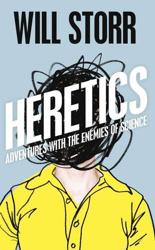 The Heretics - Will Storr