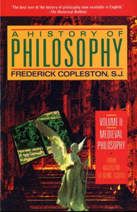 A History of Philosophy, Vol. 2: Medieval Philosophy - From Augustine to Duns Scotus - Frederick Copleston
