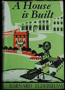 A House is Built - Barnard Eldershaw