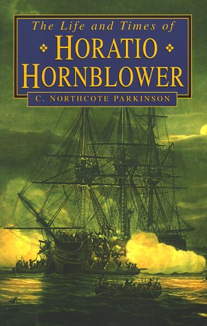 The Life and Times of Horatio Hornblower - C Northcote Parkinson