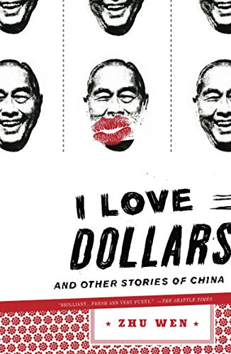 I Love Dollars and other Stories of China - Zhu Wen