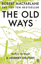 Load image into Gallery viewer, The Old Ways - a journey on foot - Robert Macfarlane