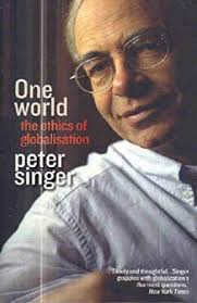 One World the ethics of globalisation - Peter Singer