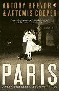 Paris After the Liberation 1944-1949 - Antony Beevor and Artemis Cooper