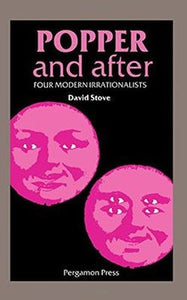 Popper and After : Four Modern Irrationalists - David Stove