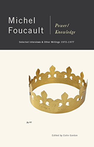 Power/Knowledge: Selected Interviews and Other Writings, 1972-1977 by Michel Foucault