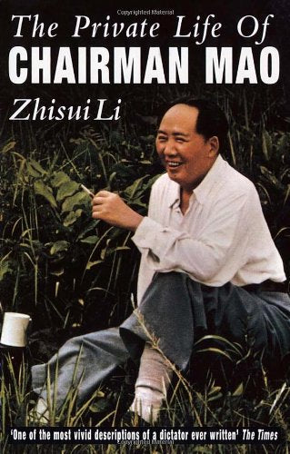 The Private Life of Chairman Mao: The Memoirs of Mao's Personal Physician - Zhisui Li