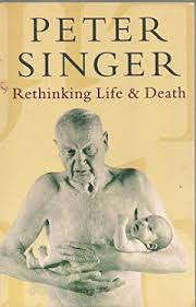 Rethinking Life & Death - Peter Singer