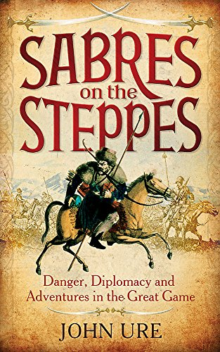 Sabres on the Steppes - John Ure