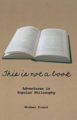 This is Not a Book: Adventures in Popular Philosophy - Michael Picard