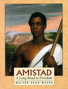 Amistad: A Long Road to Freedom - Myers, Walter Dean