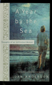A Year By The Sea: Thoughts of an Unfinished Woman - Joan Anderson