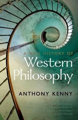 A New History of Western Philosophy - Anthony Kenny