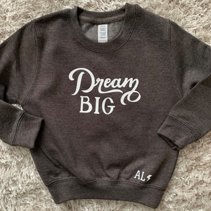 Kids Dream BIG Sweatshirt