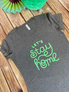 Adult Let's Stay Home T-Shirt