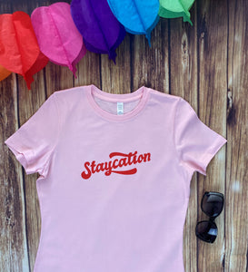 Adult Staycation T-shirt
